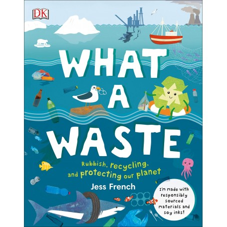 Book - what-a-waste-rubbish-recycling-and-protecting-our-planet-jess-french