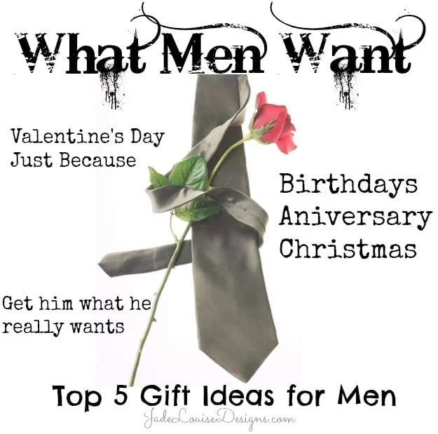 What Men WantTop 5 Gift Ideas For Him Get Him What He