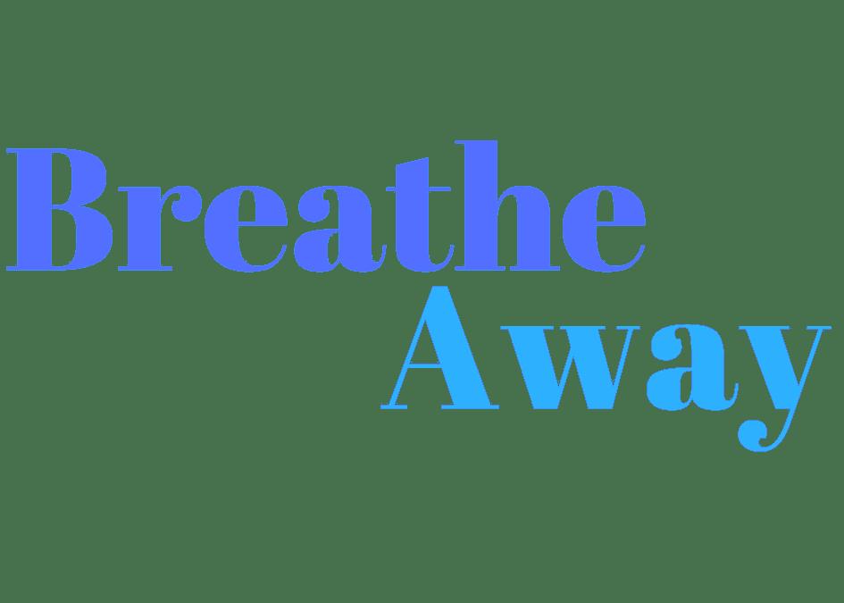 Breathe Away