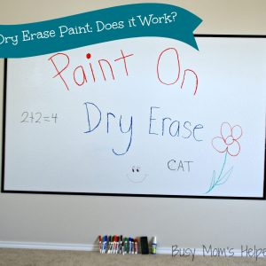Dry Erase Paint, Does it really work? / Busy Mom's Helper