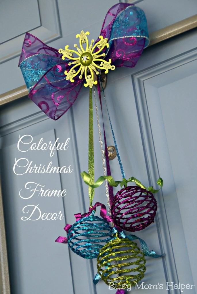 Colorful Christmas Frame Decor / Busy Mom's Helper