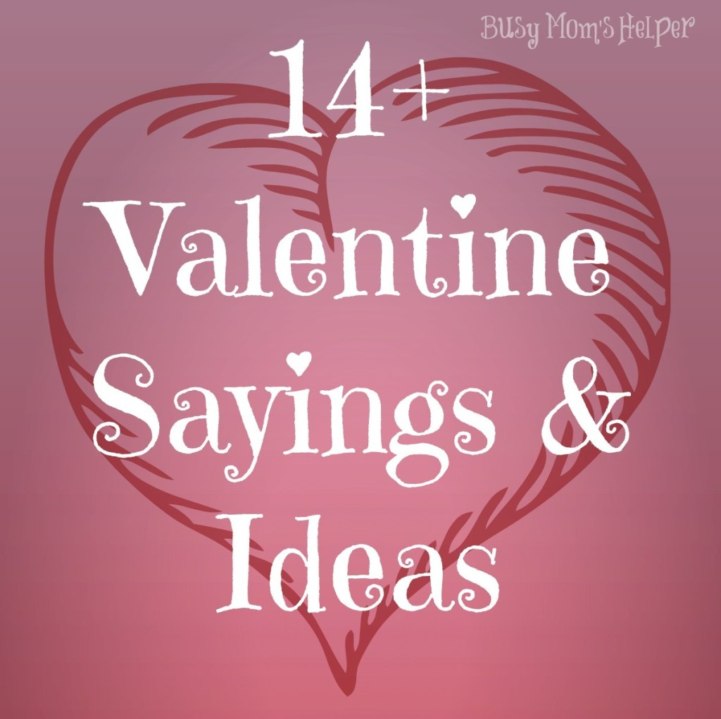 14+ Gifts of Valentines: Saying & Ideas / Busy Mom's Helper