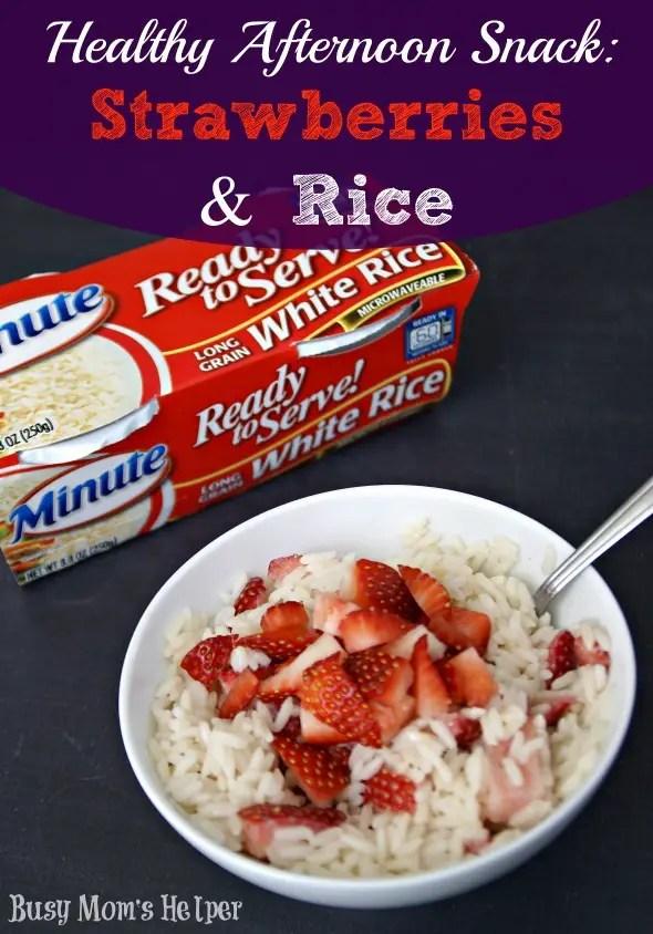 Healthy Afternoon Snack: Strawberries & Rice / by Busy Mom's Helper (plus breakfast recipe!)