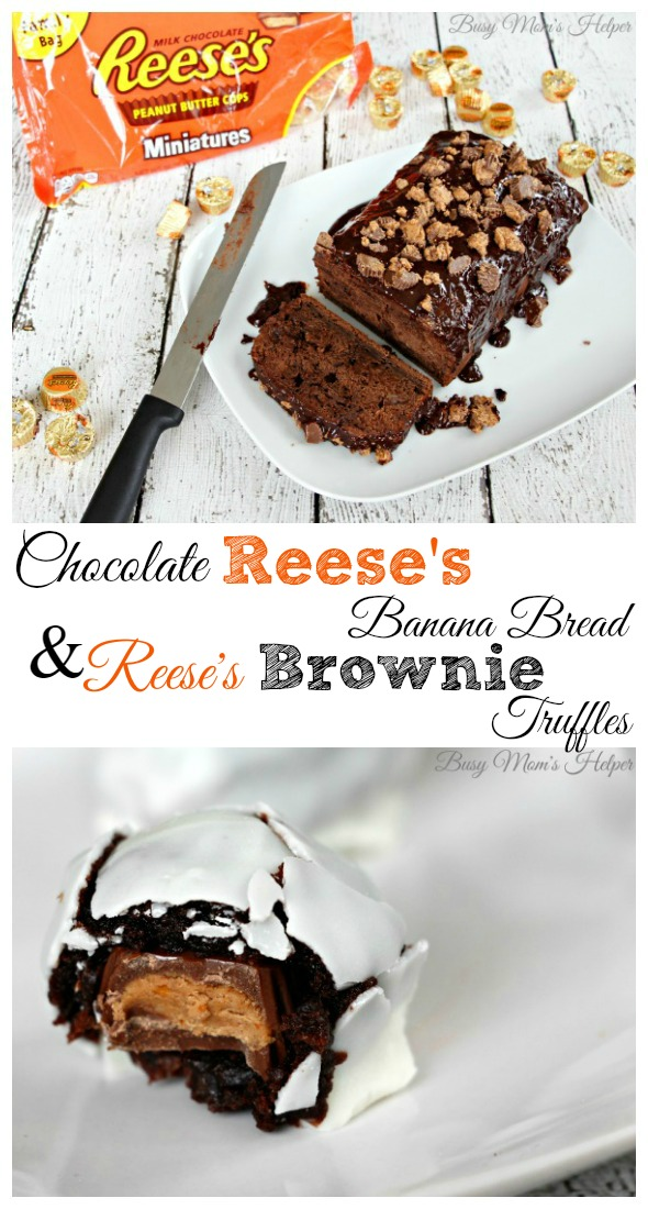 REESE'S Chocolate Banana Bread & REESE'S Brownie Truffles / by Busy Mom's Helper #snacktalk #ad