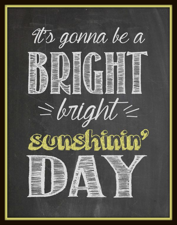 Bright Sunshin Day Chalkboard Printable Art