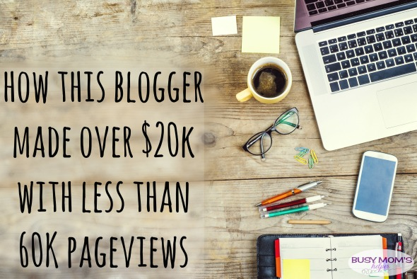 How this blogger made over $20k with less than 60k pageviews / how to make money blogging / by BusyMomsHelper.com