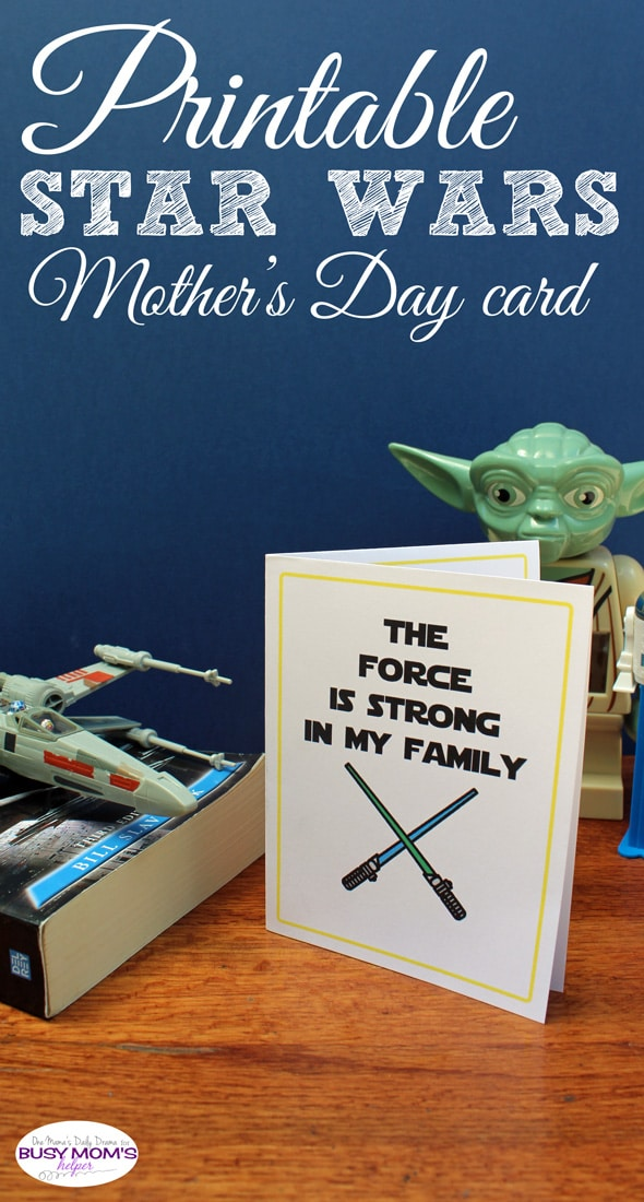 Printable Star Wars Mother's Day card | One Mama's Daily Drama for Busy Mom's Helper