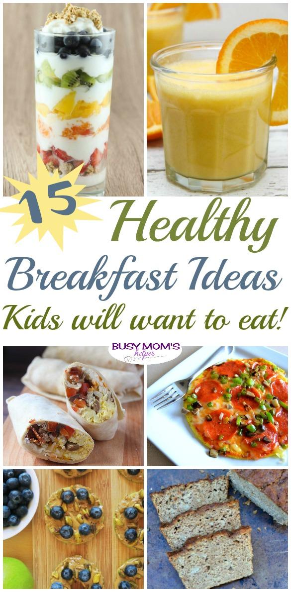 15 Healthy Breakfast Ideas Kids Will Love to Eat