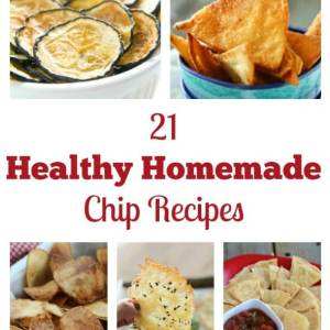 21 Healthy Homemade Chip Recipes - Busy Moms Helper
