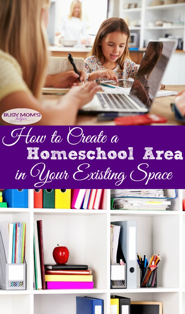 How to Create a Homeschool Area in Your Existing Space #homeschool #organizing