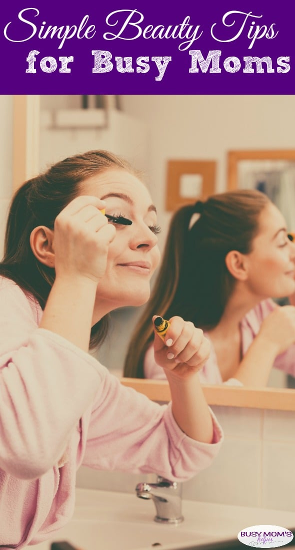 Simple Beauty Tips for Busy Moms #parenting #women #mom #moms #busy #timemanagement #beauty #style #skincare