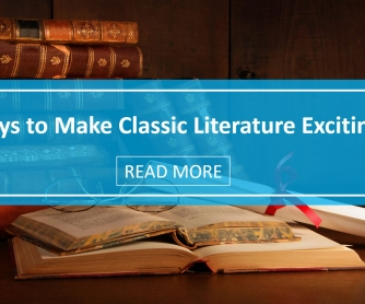 Ways To Make Classic Literature Exciting