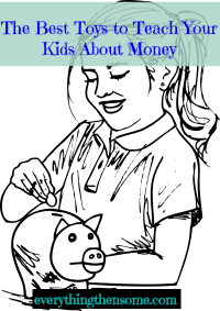 The Best Toys to Teach Your Kids About Money