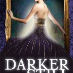 Review: Darker Still by Leanna Renee Hieber