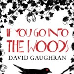 Review: If you go into the woods by David Gaughran