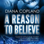 Fluttering Thoughts: A Reason To Believe by Diana Copland