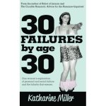 Review: 30 Failures by Age 30 by Katharine Miller