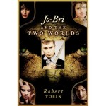 Review: Jo-Bri and the Two Worlds by Rob Tobin