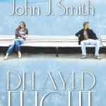 Review: Delayed Flight by John J. Smith