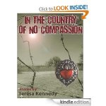 Review: In The Country of No Compassion by Teresa Kennedy