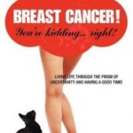Promo: Breast Cancer! You're kidding…right? by Catherine Doughty