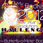 SIGN-UP: My Bookish 2012 New Year's Resolutions Challenge