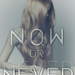 Now or Never by A.J. Bennett