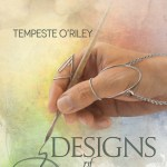 Designs of Desire by Tempeste O'Riley