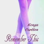 Devils' Play and Remember This by Kenya Carlton