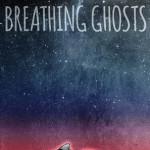 Breathing Ghosts by Laekan Zea Kemp Excerpt