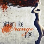 Symbolic Interactionism: Creating Authentic Characters in Bitter Like Orange Peel by Jessica Bell & Giveaway
