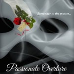 Master of the Opera Act 1 Passionate Overture by Jeffe Kennedy