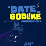 A Date of Godlike Proportions by Tellulah Darling + Excerpt