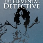 The Elemental Detective by Kirsten Weiss Excerpt