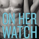 On Her Watch by Rie Warren, Excerpt & Giveaway