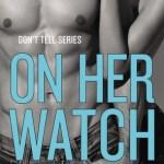 On Her Watch by Rie Warren, Excerpt & Giveaway