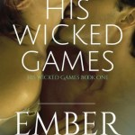 Indie Flutters: His Wicked Games by Ember Casey, Excerpt, Q&A with the Author, and Giveaway