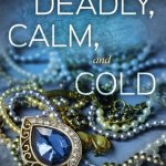 In Search of Crown Jewels…Whatever They Are by Susannah Sandlin & Deadly, Calm, and Cold Excerpt & Giveaway