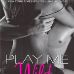 Brooklynn's Butterflies: Play Me Wild & Play Me Hot by Tracy Wolff