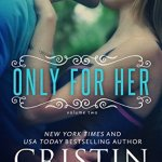 Blossoms & Flutters: Only For Her by Cristin Harber