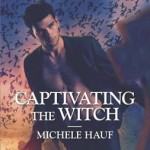Captivating the Witch by Michele Hauf