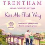 Q&A with Laura Trentham & Kiss Me That Way Excerpt