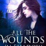 Q&A with Anise Eden & All the Wounds in Shadow Giveaway