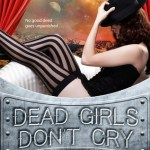 Q&A with Casey Wyatt, Dead Girls Don't Cry Excerpt & Giveaway