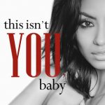 Blossoms & Flutters: This Isn't You, Baby by K. Webster