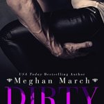 Blossoms & Flutters: Dirty Together by Meghan March
