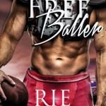Indie Flutters: Free Baller by Rie Warren & Excerpt
