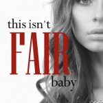 Indie Flutters: This Isn't Fair, Baby by K. Webster