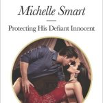 Protecting His Defiant Innocent by Michelle Smart