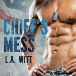 Chief's Mess by L.A. Witt Excerpt  & Giveaway